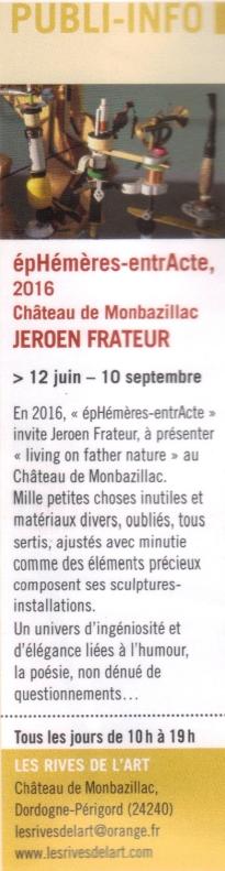 2016 PARCOURS DES ARTS EPHEMERES ENTRACTE 2016 FRATEUR à Monbazillac